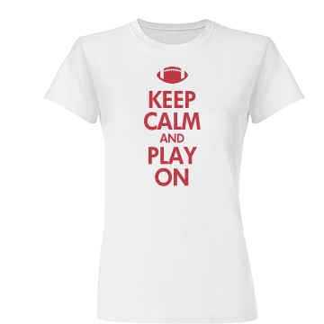 Keep Calm & Play On Junior Fit Basic Tultex Fine Jersey Tee