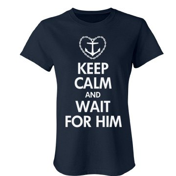 Keep Calm & Wait For Him Junior Fit Bella Favorite Tee