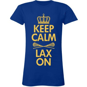 Keep Calm And Lax On Lacrosse Team