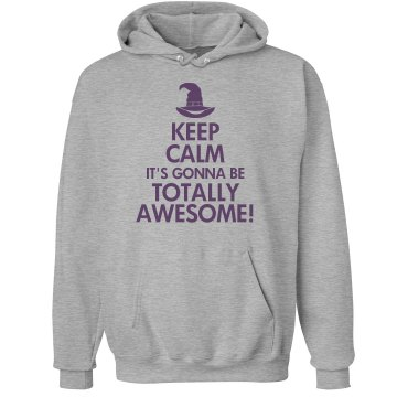 Keep Calm Totally Awesome Unisex Hanes Ultimate Cotton Heavyweight Hoodie