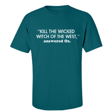Kill the Wicked Witch Unisex Port & Company Essential Tee
