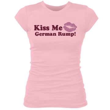 Kiss Me German Rump! Junior Fit Bella Sheer Longer Length Rib Tee