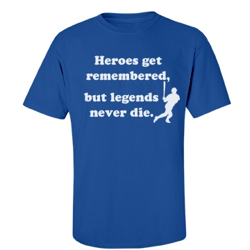 Legends Never Die Unisex Port & Company Essential Tee