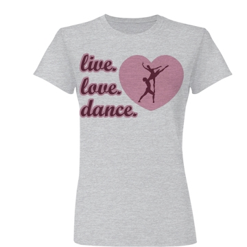 Live Love Dance Heart Junior Fit Basic Bella Favorite Tee