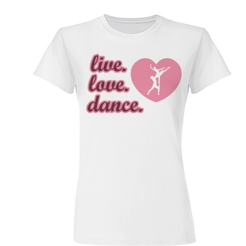 Live Love Dance Heart Junior Fit Basic Tultex Fine Jersey Tee
