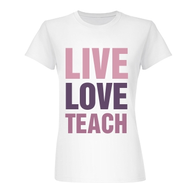 Live Love Teach Junior Fit Basic Bella Favorite Tee