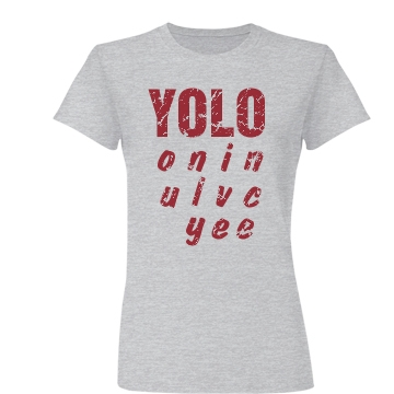 Live Once YOLO Junior Fit Basic Bella Favorite Tee