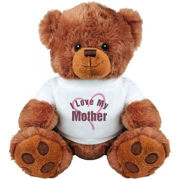 Love My Mother Teddy