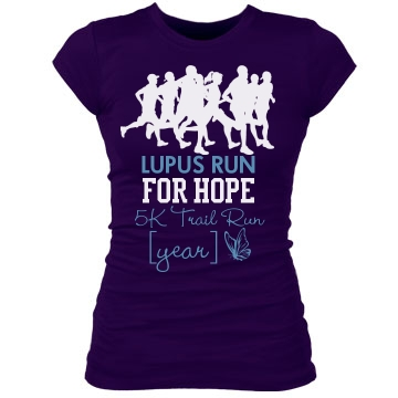 Lupus Run for Hope Shirt Junior Fit Bella Sheer Longer Length Rib Tee