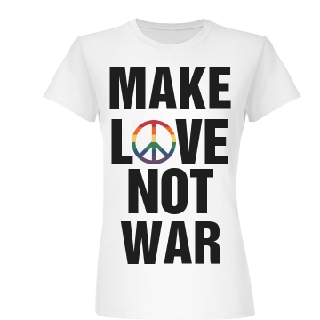 Make Love Not War Junior Fit Basic Bella Favorite Tee