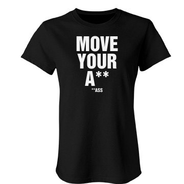 Move Your Ass Gym Tee Junior Fit Bella Favorite Tee