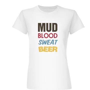 Mud Blood Swear Beer Junior Fit Basic Bella Favorite Tee