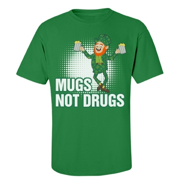 Mugs Not Drugs Guys Unisex Gil