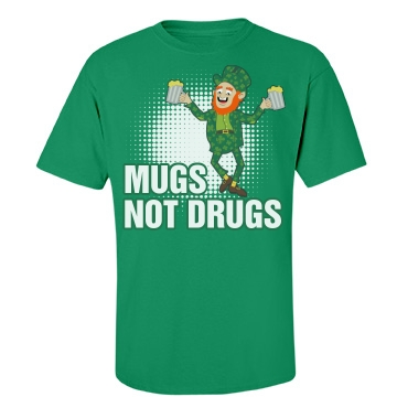 Mugs Not Drugs Guys Unisex Port & Company Essential Tee