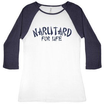 Narutard for Life Junior Fit Bella 1x1 Rib 3/4 Sleeve Raglan Tee
