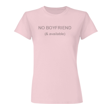 No Boyfriend & Available Junior Fit Basic Bella Favorite Tee