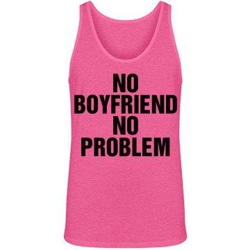No Boyfriend No Prob Tank
