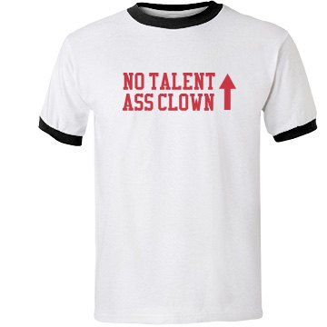 No Talent Ass Clown