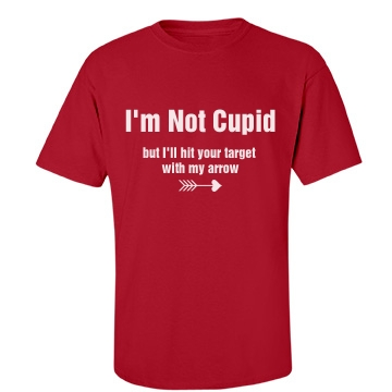 Not Cupid Unisex Port & Company Essential Tee
