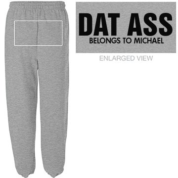 Oh Dat Ass in Sweats
