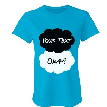 Okay? Okay. Your Text Junior Fit Bella Favorite Tee