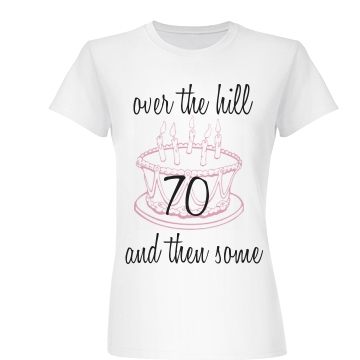 Over The Hill 70  Junior Fit Basic Bella Favorite Tee