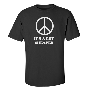Peace is Cheaper  Unisex Gildan Heavy Cotton Crew Neck Tee