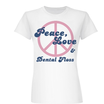 Peace, Love, Dental Floss Junior Fit Basic Bella Favorite Tee