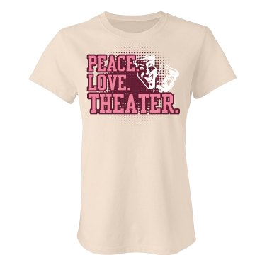 Peace. Love. Theater. Junior Fit Bella Favorite Tee