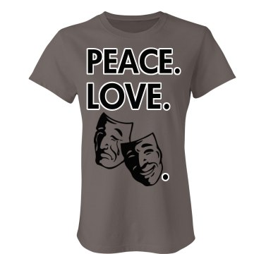 Peace Love Theater Junior Fit Bella Favorite Tee