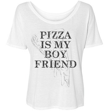 Pizza Is My Boyfriend Bella Flowy Lightweight Simp