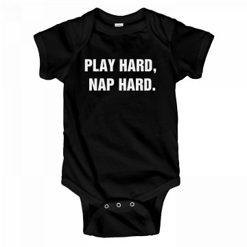 Play Hard, Nap Hard