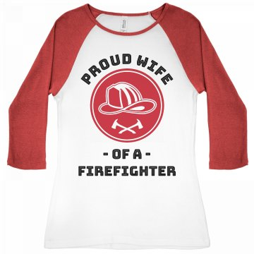 Proud Firefighter Wife Junior Fit Bella 1x1 Rib 3/4 Sleeve Raglan Tee