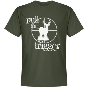 Pull The Trigger Hunter Unisex Anvil Lightweight Fashion Tee