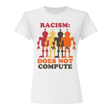 Racism: Does Not Compute