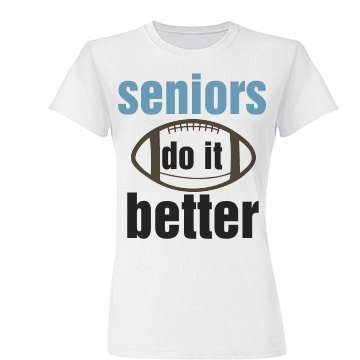 Seniors Do It Better