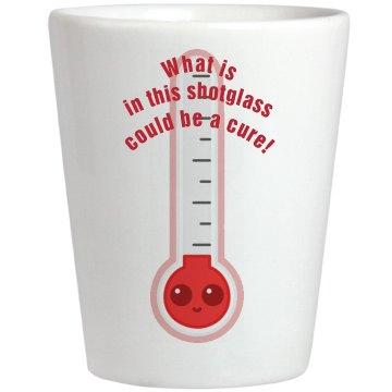 Shotglass cure
