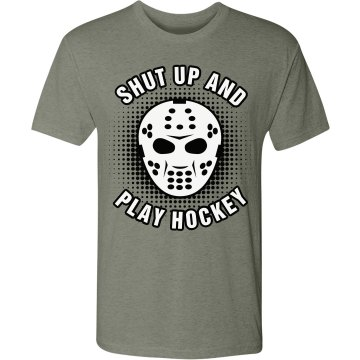 Shut Up and Play Hockey