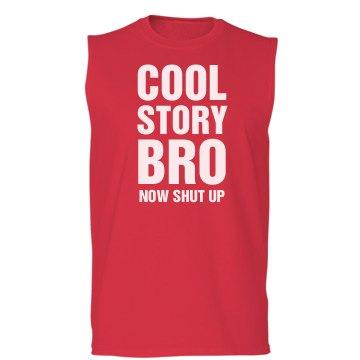 Shut Up Bro