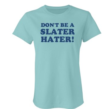 Slater Hater Junior Fit Bella Favorite Tee