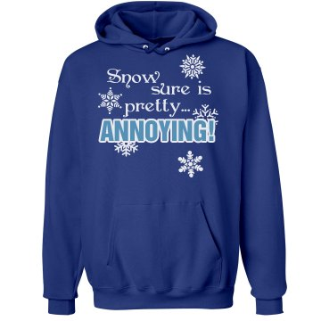 Snow is Pretty...ANNOYING Unisex Hanes Ultimate Cotton Heavyweight Hoodie