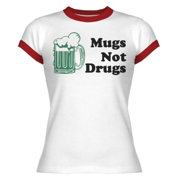 St. Pat's Mugs Not Drugs Junior Fit Bella 1x1 Rib Ringer Tee