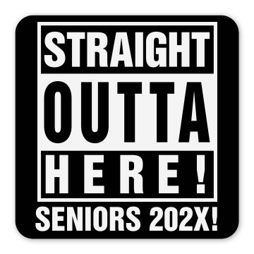 Straight Outta Seniors