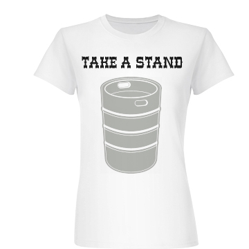 Take A Keg Stand Junior Fit Basic Bella Favorite Tee