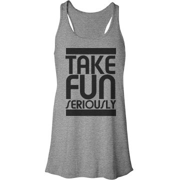 Take Fun Seriously Bella Flowy Lightweight Racerback Tank Top