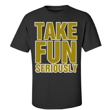 Take Fun Seriously Unisex Gildan Heavy Cotton Crew Neck Tee