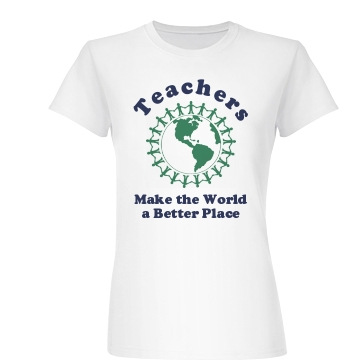 Teachers Make the World Junior Fit Basic Bella Favorite Tee