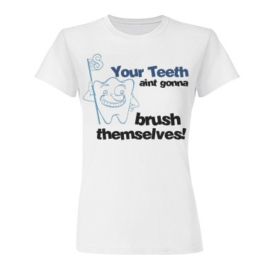 Teeth Don't Brush