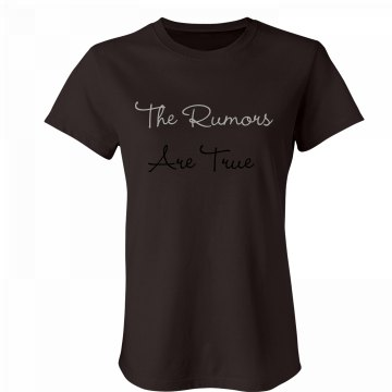 The Rumors Are True Junior Fit Bella Favorite Tee