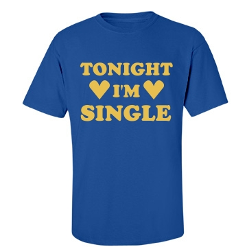 Tonight I'm Single Unisex Port & Company Essential Tee